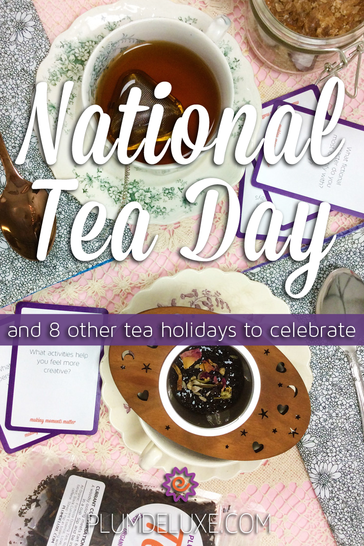 Overhead view of two teacups full of tea, tea infusers, teaspoons, sugar, and conversation prompts arranged on an array of pink, floral, and crochet lace linens. The words read: National Tea Day and 8 other tea holidays to celebrate