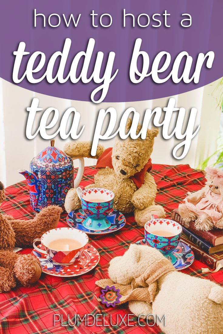 A group of four teddy bears are arranged on a red plaid blanket with brightly colored teacups in front of them. The overlay words say: how to host a teddy bear tea party.