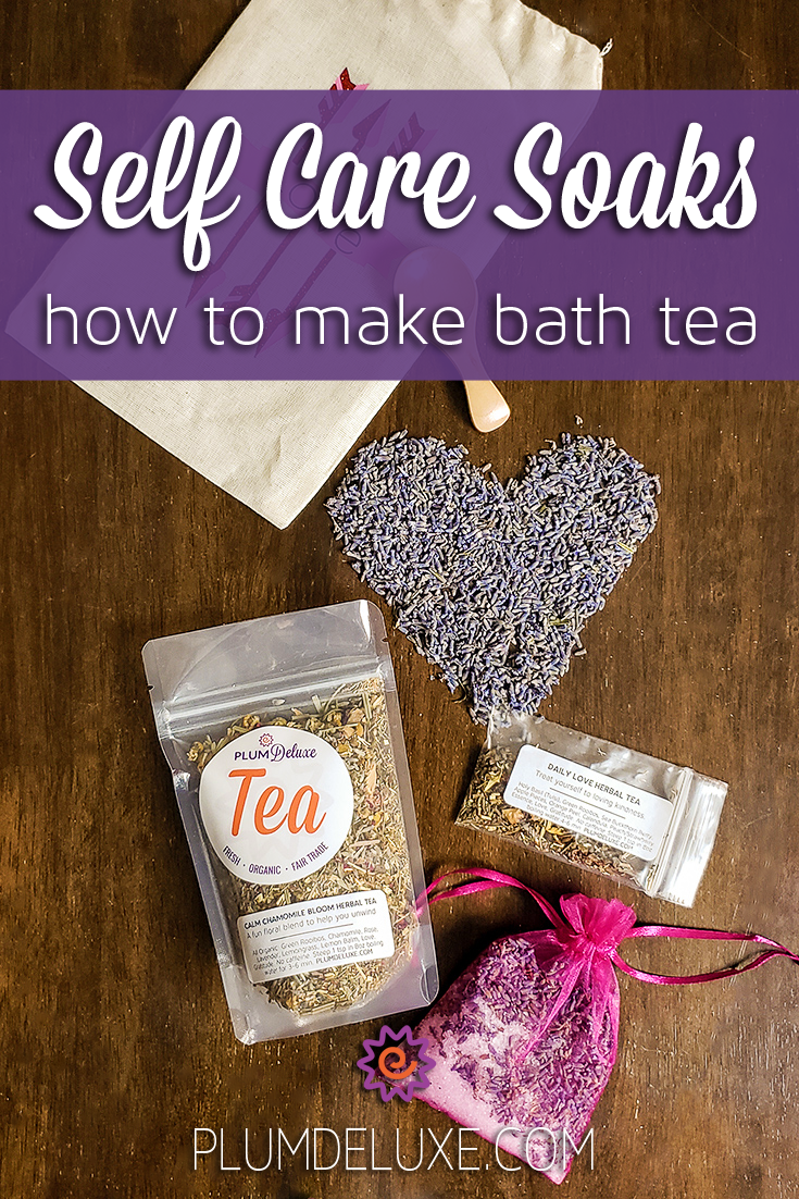 Overhead view of ingredients for bath tea, including loose leaf tea, salt, mesh bags, and a pile of lavender in the shape of a heart, all displayed on a wooden table. The overlay text reads: Self Care Soaks: how to make bath tea.