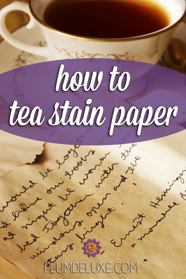 A quote from Ernest Hemingway is written in cursive on a sheet of tea stained paper. A teacup full of black tea sits next to it. The overlay text reads: how to tea stain paper.