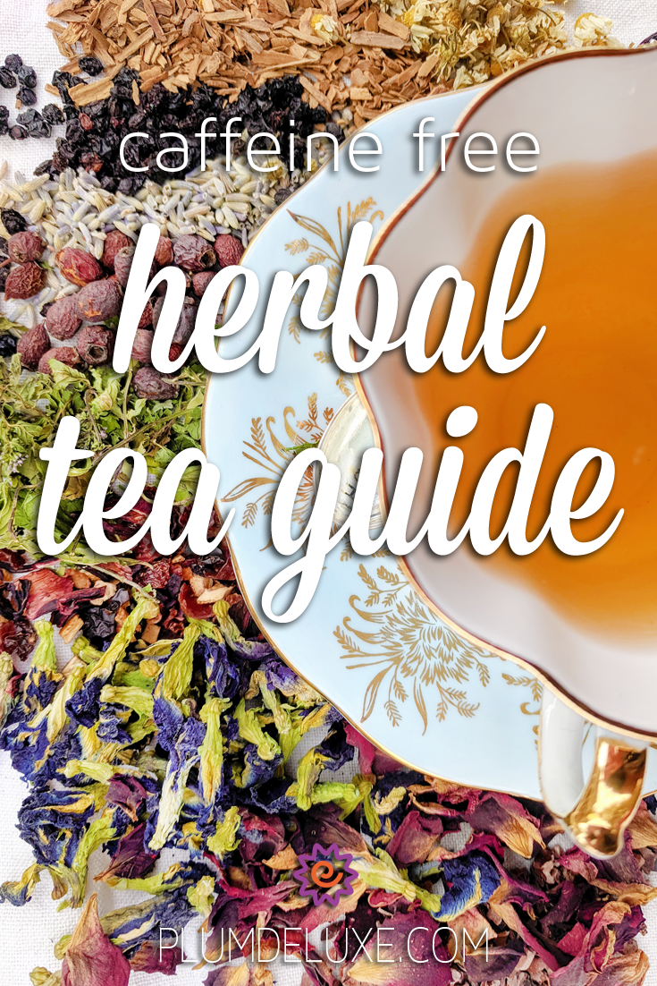 Overhead view of a white and gold teacup and saucer surrounded by various loose herbs and flowers. The overlay text reads: caffeine free herbal tea guide.