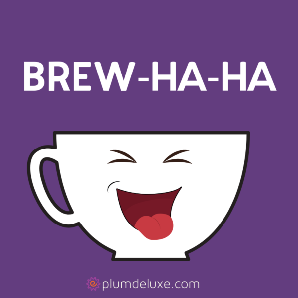 "A white cartoon teacup with a laughing face is on a purple background. The words above it say ""brew-ha-ha."""